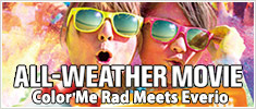 ALL-WEATHER MOVIE Color Me Rad Meets Everio